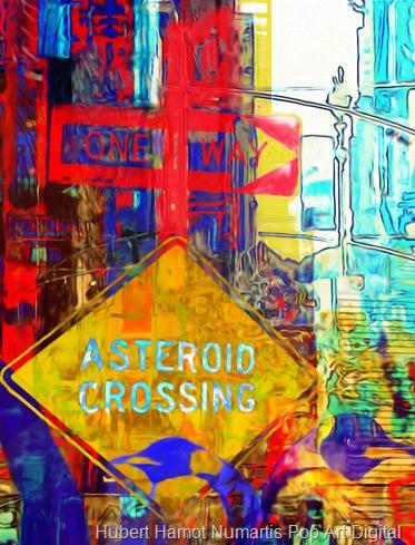 asteroide-crossing3 Hubert Hamot Numartis Pop Art Digital